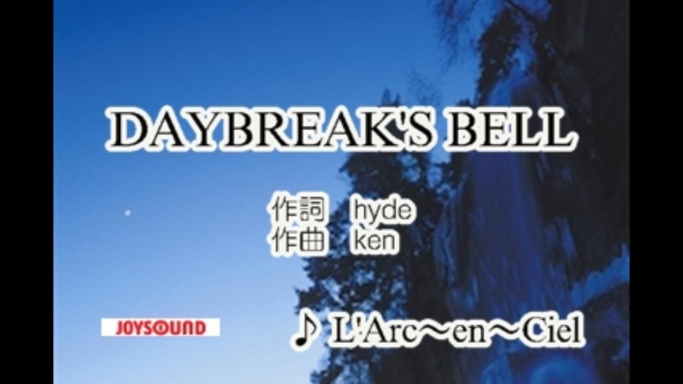 DAYBREAK'S BELL L'Arc~en~Cie...