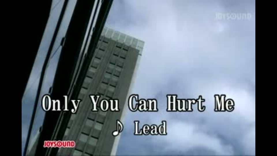 only you can hurt me lead dtv公式 12万作品が見放題 お試し無料