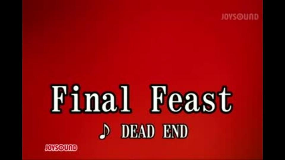Final Feast DEAD END|dTV公式‐...