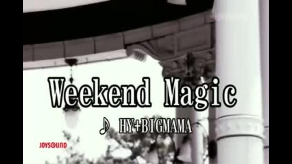 Weekend Magic HY+BIGMAMA|dTV...