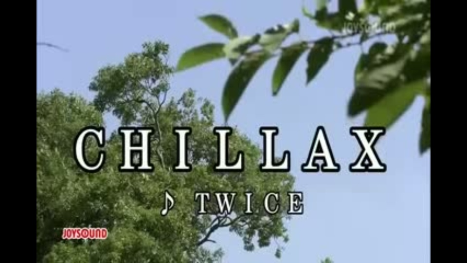 CHILLAX TWICE|動画を見るならdTV -公式サイト